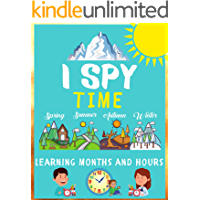 I Spy - Time: Educational book containing exercises with learning months and hours for children 7-10 Year Olds (English Edition)