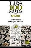 Les 100 mots de la Shoah: « Que sais-je ? » n° 4031