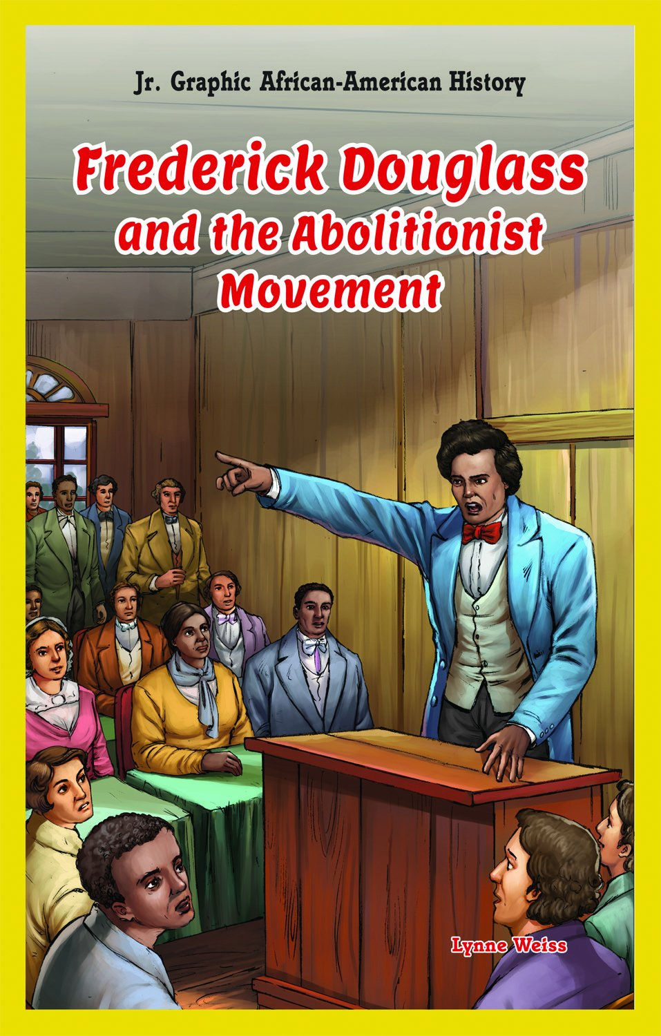Frederick Douglass and the Abolitionist Movement (Jr. Graphic African-American History)