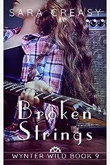 Broken Strings: Wynter Wild Book 9 Kindle Edition