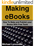 Making eBooks: How To Make and Publish your Books With Free Tools (English Edition)