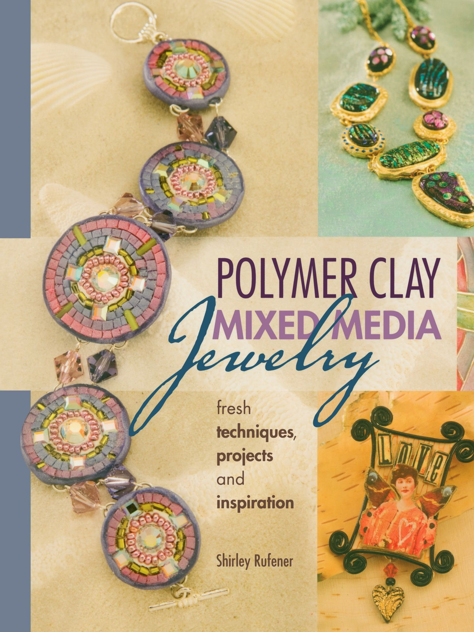 Read Online Polymer Clay Mixed Media Jewelry: Fresh Techniques, Projects and Inspiration PDF