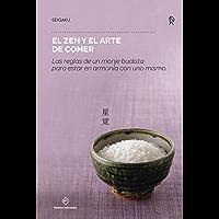 El zen y el arte de comer: Las reglas de un monje budista para estar en armonía con uno (SAKURA)