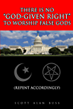 "There Is No ""God-Given Right"" To Worship False Gods"
