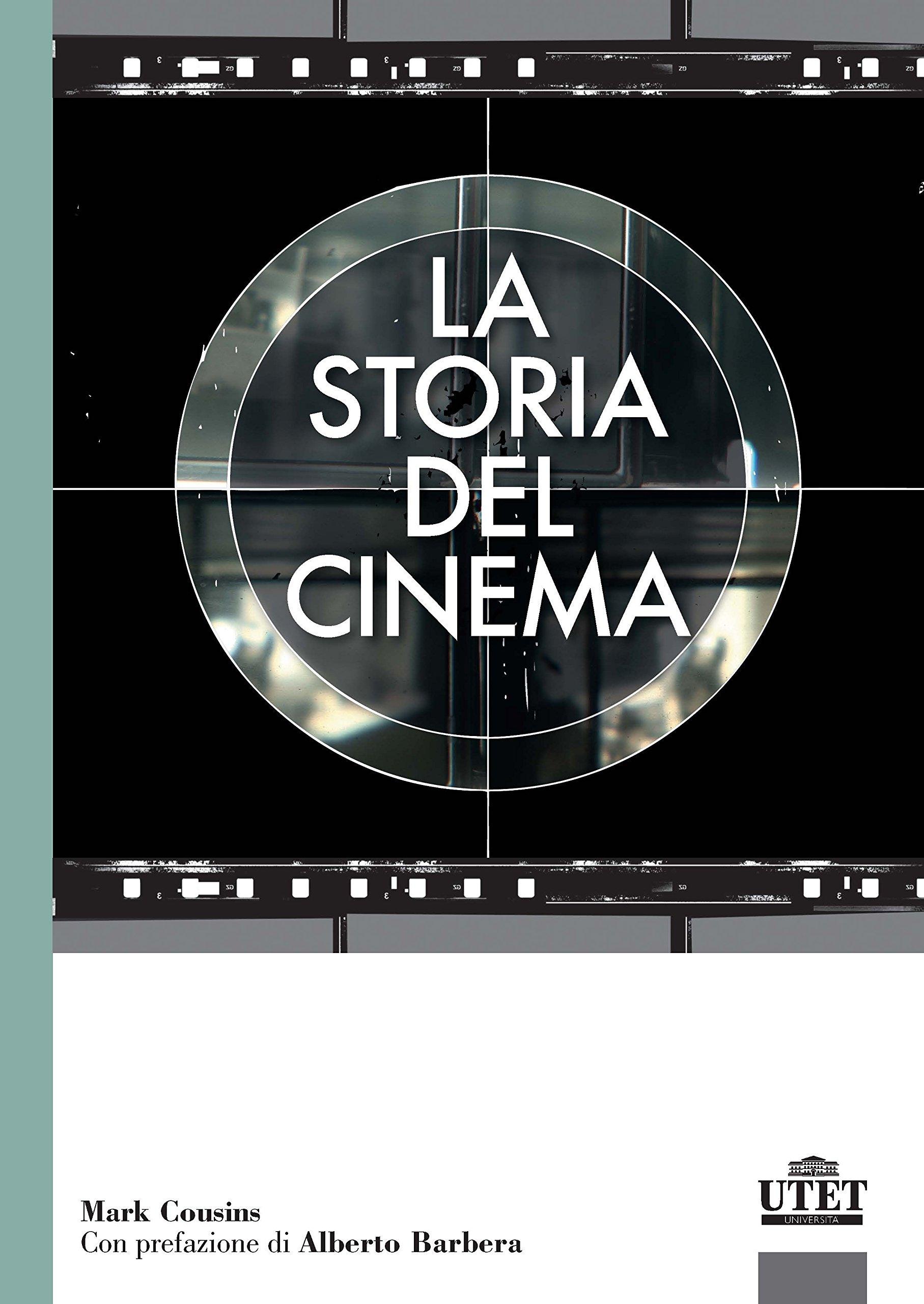 La storia del cinema Copertina flessibile – 27 nov 2017 Mark Cousins R. Fassone UTET Università 8860085179