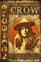 The Coming of Crow (The Weird Adventures of Lone Crow Book 1) Kindle Edition