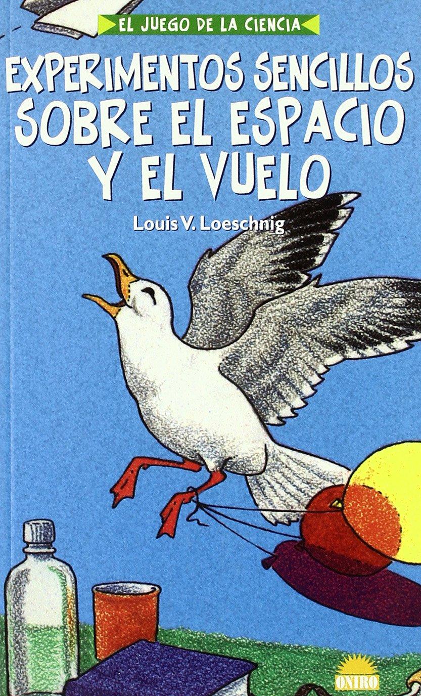 Experimentos sencillos sobre el espacio y el vuelo / Simple Experiments on Space and Flight (Spanish Edition) PDF ePub fb2 book