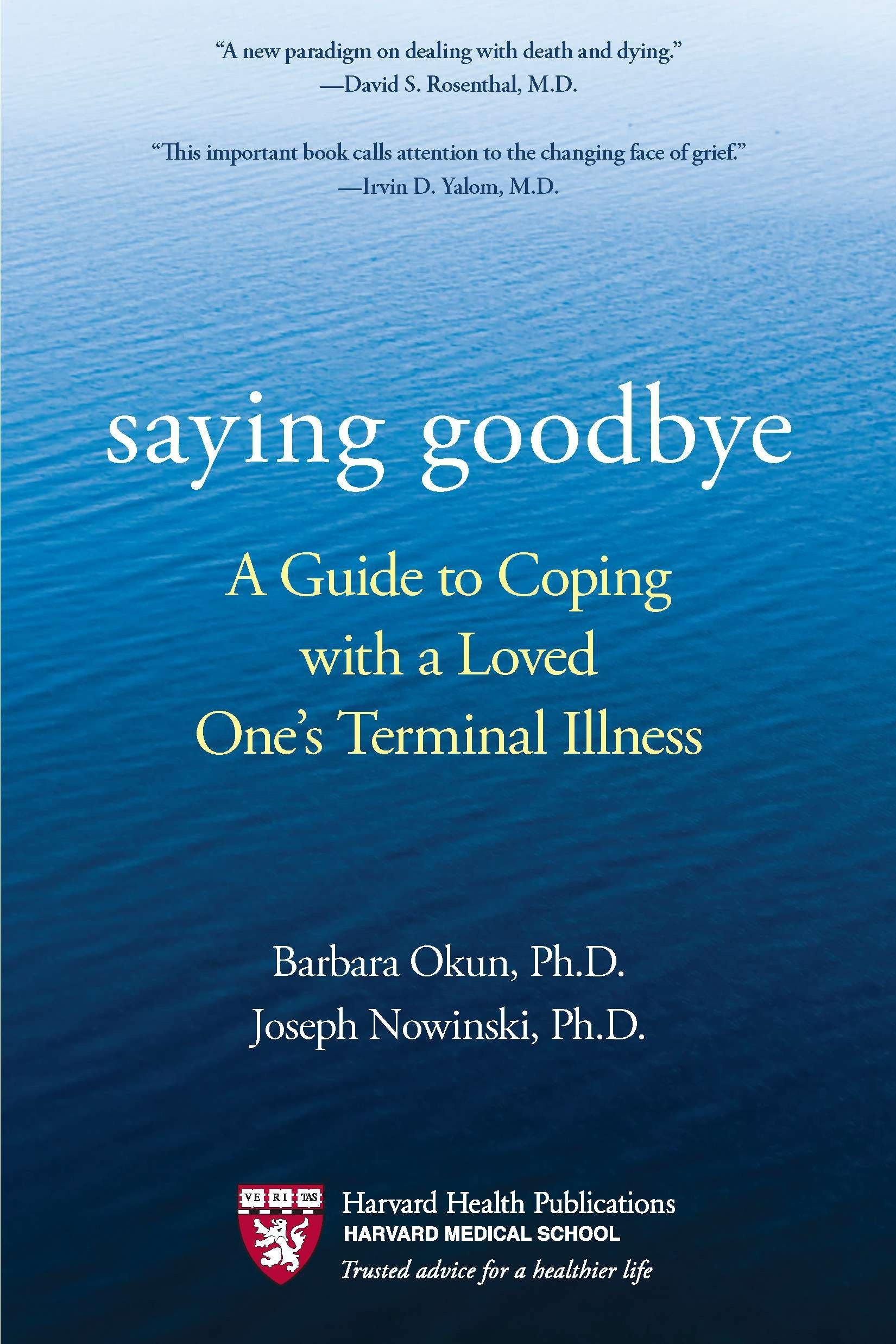 saying goodbye a guide to coping with a loved one s terminal