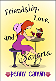 Friendship, Love and Sangria (Friendship, Love and... Book 2)