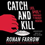 Catch and Kill: Lies, Spies, and a Conspiracy to