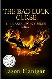 The Bad Luck Curse (The Kafka Legacy Book 1)
