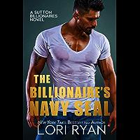 The Billionaire's Navy SEAL (Sutton Billionaires Book 5)