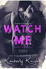 Watch Me: A Second Chance Romantic Suspense (Dangerously Intertwined Book 2) Kindle Edition
