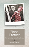 Blood Brother: The gene that rocked my family