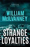 Strange Loyalties (Laidlaw Trilogy Book 3)