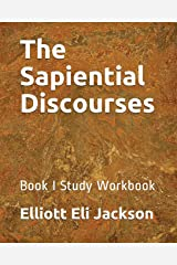 The Sapiential Discourses: Book I Study Workbook (Study Guide) Paperback