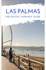 Las Palmas The Digital Nomads' Guide: Handbook for Digital Nomads, Location Independent Workers, and Connected Travelers in Spain (City Guides for Digital Nomads 4) Kindle Edition