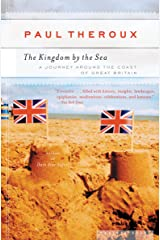 The Kingdom by the Sea: A Journey Around the Coast of Great Britain Kindle Edition