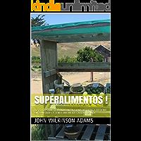 SUPERALIMENTOS !: LOS 50 TIPS QUE TE AYUDARÁN EN FORMA NATURAL A PREVENIR ENFERMEDADES Y TENER UNA MEJOR CALIDAD DE VIDA
