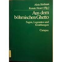 Aus dem böhmischen Ghetto. Sagen, Legenden und Erzählungen