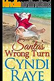 Santa's Wrong Turn ( A Holiday Romance Short Read)