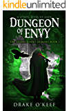 Dungeon of Envy: A LitRPG Level-Up Saga (The Seven Deadly Demons Book 1)
