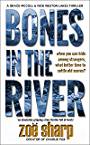 BONES IN THE RIVER: an absolutely gripping crime thriller full of twists (CSI Grace McColl & Detective Nick Weston Lakes Trilogy Book 2)