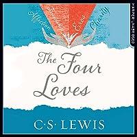 The Four Loves: C. S. Lewis Signature Classic