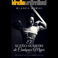 El Sueño Húmedo de Cualquier Mujer: Colección de 10 Novelas de Romance y Erótica