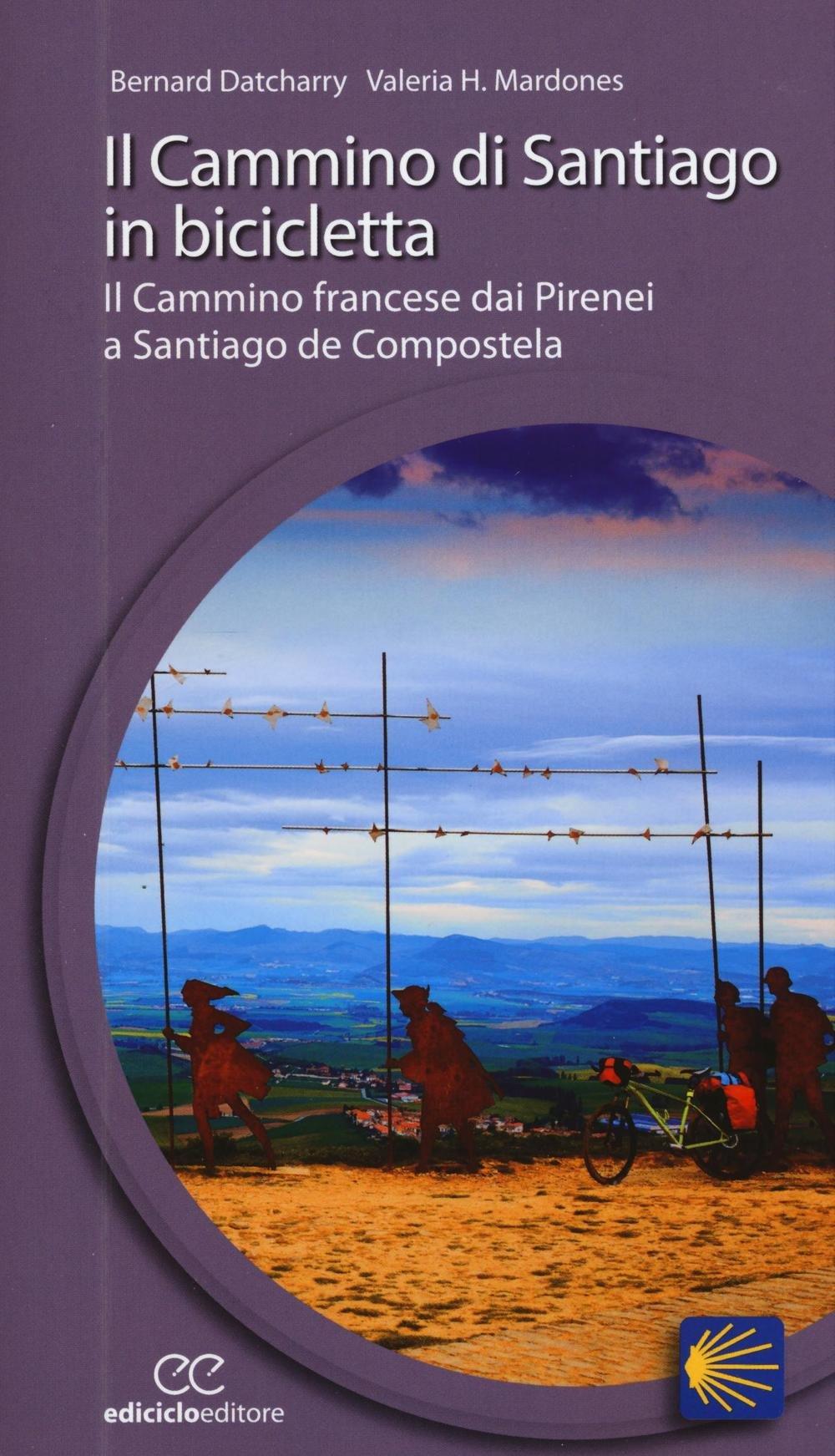 Amazon.it  Il cammino di Santiago in bicicletta - Bernard Datcharry ... 4eaec36d06a