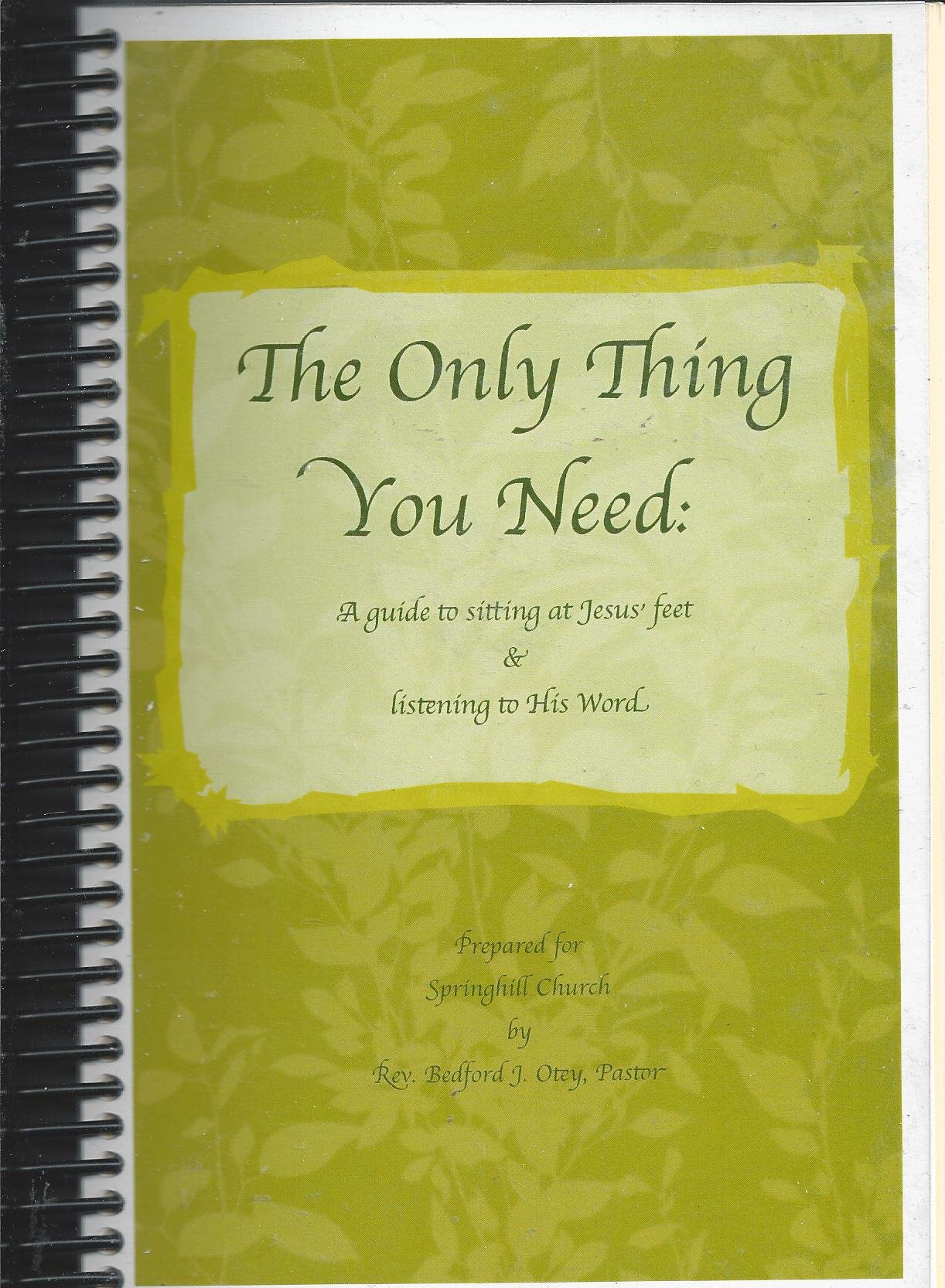 Download The Only Thing You Need: A Guide to Sitting at Jesus' Feet & Listening to His Word PDF