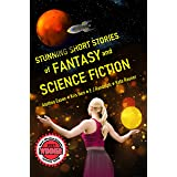 Stunning Short Stories of Fantasy and Science Fiction: Superb Collection of Speculative Fiction