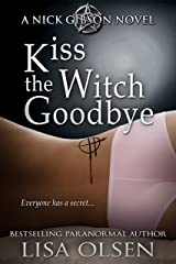 Kiss the Witch Goodbye: A Nick Gibson Novel Kindle Edition