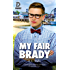 My Fair Brady (Dreamspun Desires Book 76)