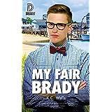My Fair Brady (Dreamspun Desires Book 76)