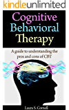 Cognitive behavioral Therapy: A guide to understanding the pros and cons of CBT