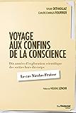 Voyage aux confins de la conscience : Dix années d'exploration scientifique des sorties hors du corps : le cas Nicolas Fraisse (French Edition)