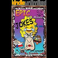 Epic Yo Mama Jokes for Kids: joke books for kids, laugh out loud hilarious jokes for kids, laugh out loud jokes for kids, funny books, practical jokes (gifts for kids) (Silly memes jokes Book 9)