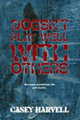 Doesn't Play Well With Others Kindle Edition