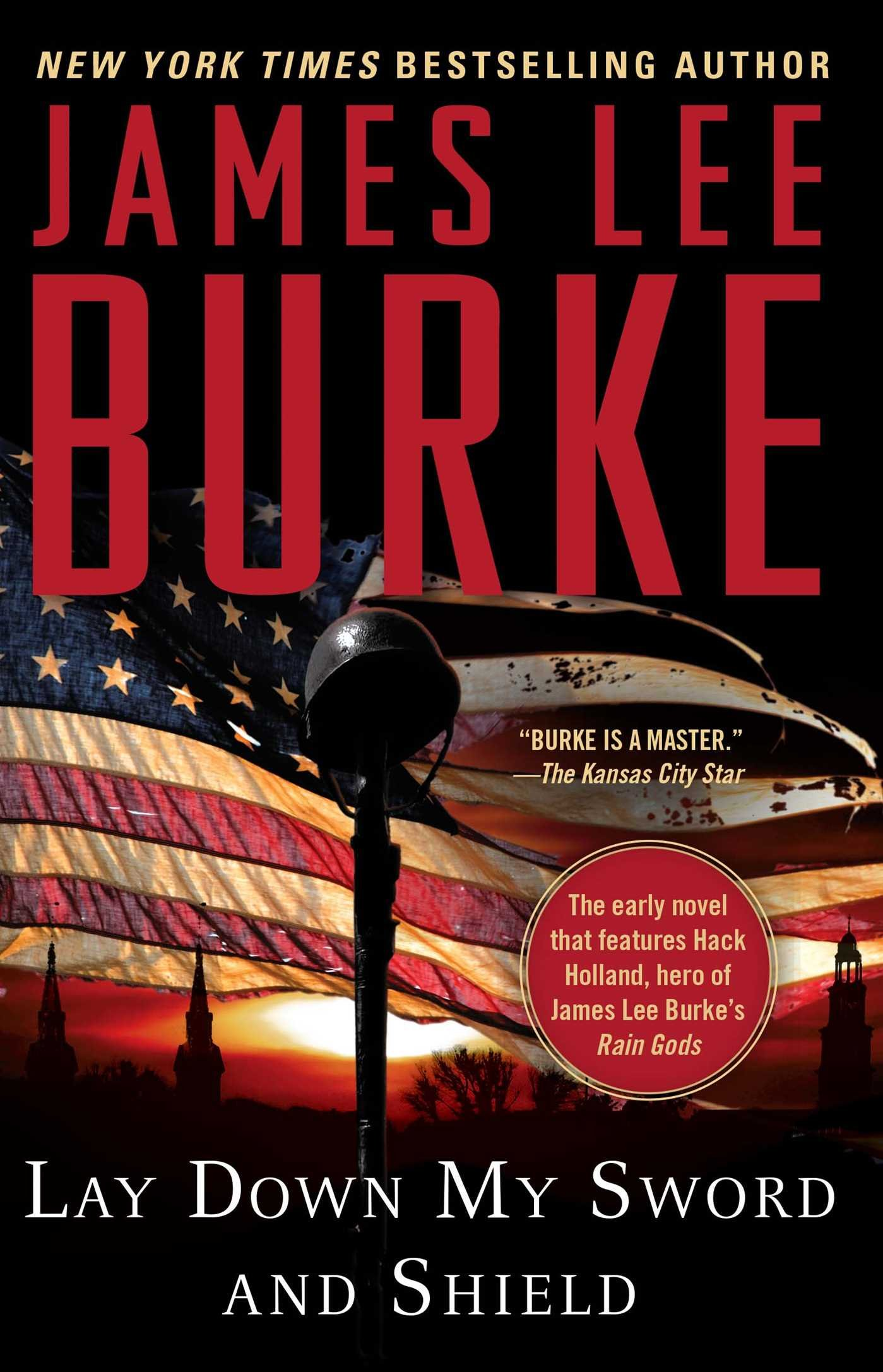 Lay Down My Sword And Shield (a Holland Family Novel): James Lee Burke:  9781439165454: Amazon: Books