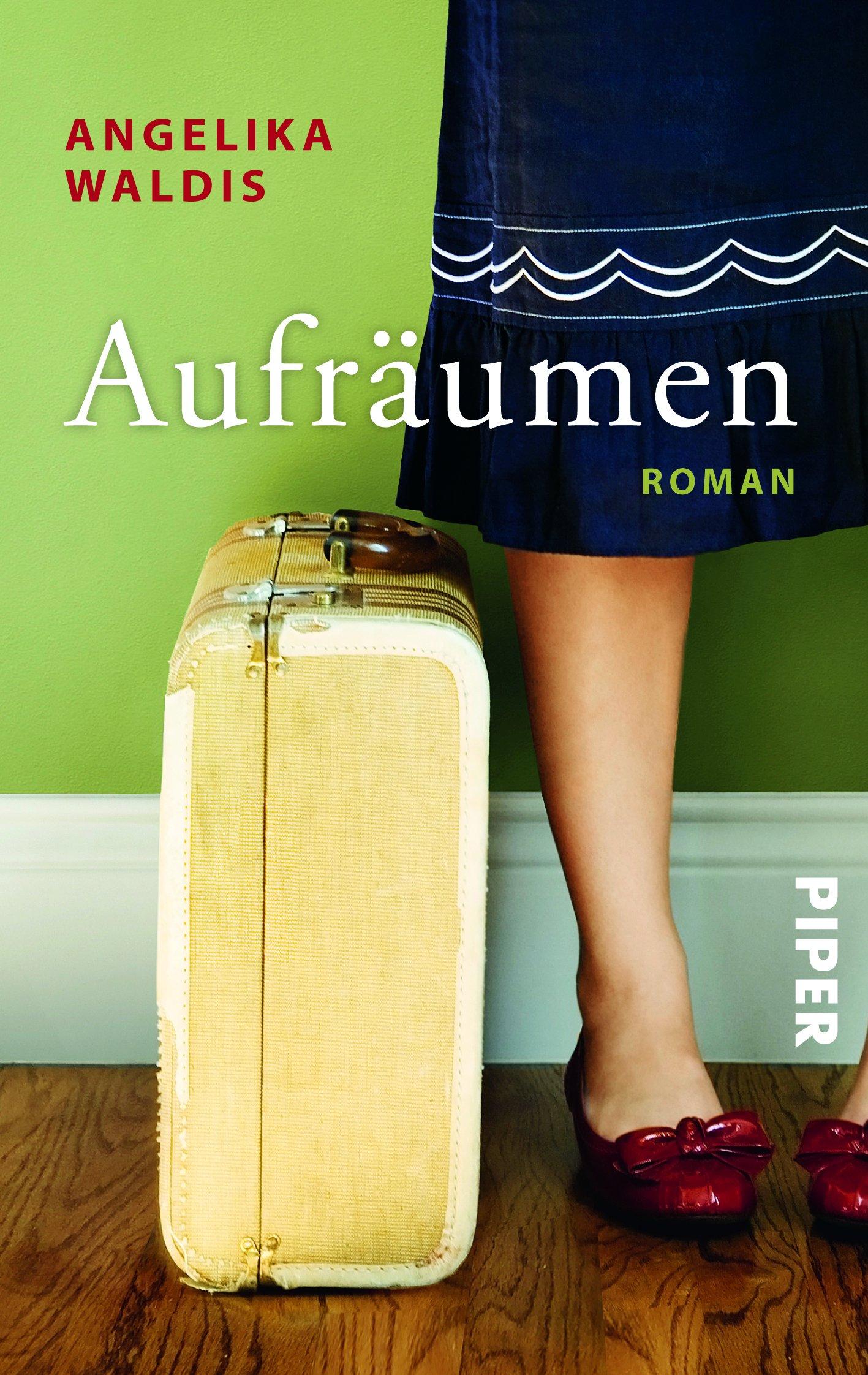 Aufräumen: Roman Taschenbuch – 10. November 2014 Angelika Waldis Aufräumen: Roman Piper Taschenbuch 3492305474