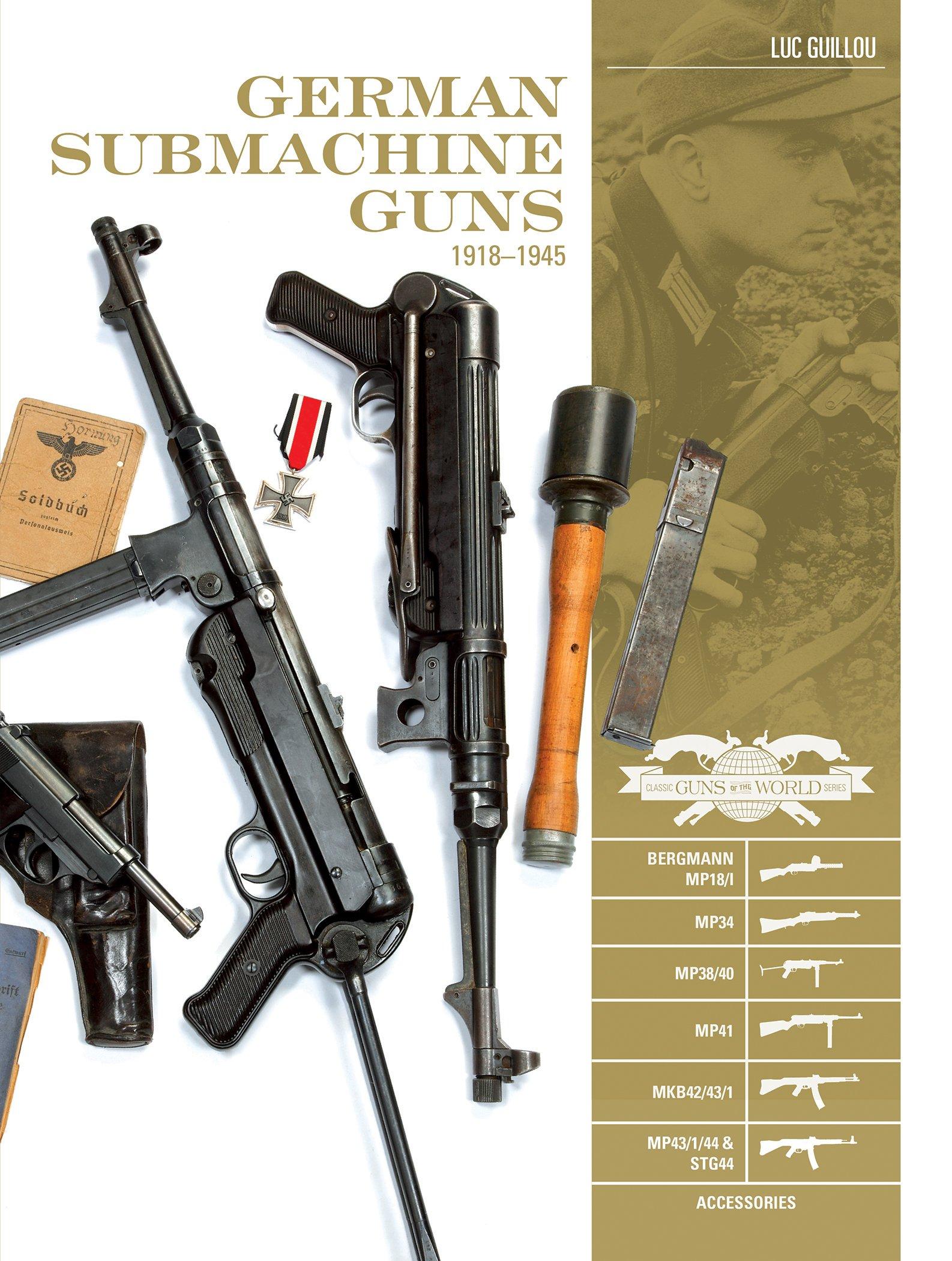 German Submachine Guns, 1918-1945: Bergmann MP18/I, MP34/38/40/41