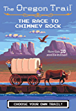 The Race to Chimney Rock (The Oregon Trail Book 1)