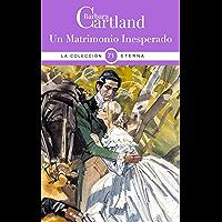 71. Un Matrimonio Inesperado (La Colección Eterna de Barbara Cartland) (Spanish Edition)