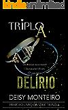 Triplo A: Delírio (3A Livro 1)