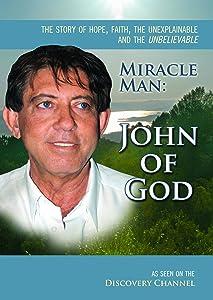 Miracle Man: John of God