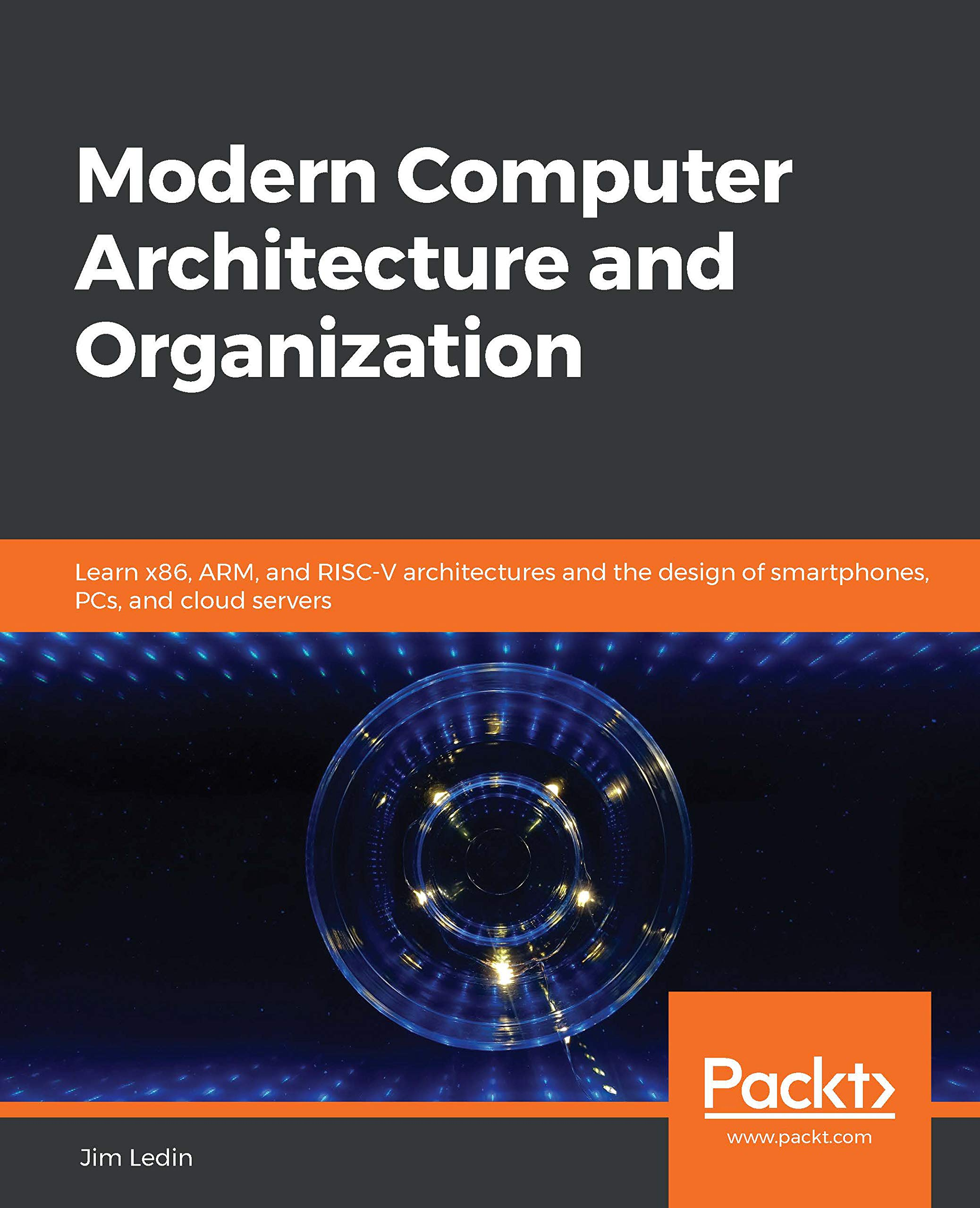 Amazon.com: Modern Computer Architecture and Organization: Learn x86, ARM,  and RISC-V architectures and the design of smartphones, PCs, and cloud  servers eBook: Ledin, Jim: Kindle Store