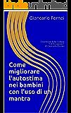 Come aumentare l'autostima nei bambini con l'uso di un mantra: Un ebook della Collana (Gli Economici di Giancarlo Fornei Vol. 5)