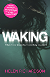 Waking: A dark and addictive read that will stay with you long after the final page