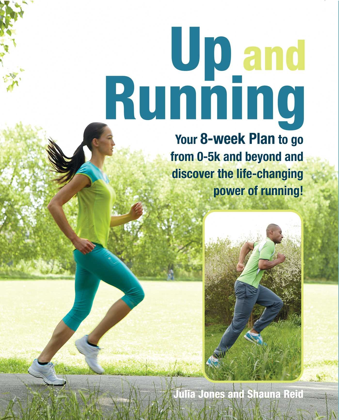 Image result for Up and running : your 8-week plan to go from 0-5k and beyond and discover the life-changing power of running!